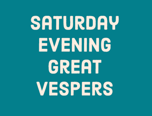Saturday Evening Great Vespers with reflection